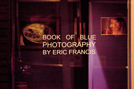 Book of Blue Photography by Eric Francis